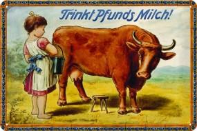 Blechschild Trinkt Pfunds Milch
